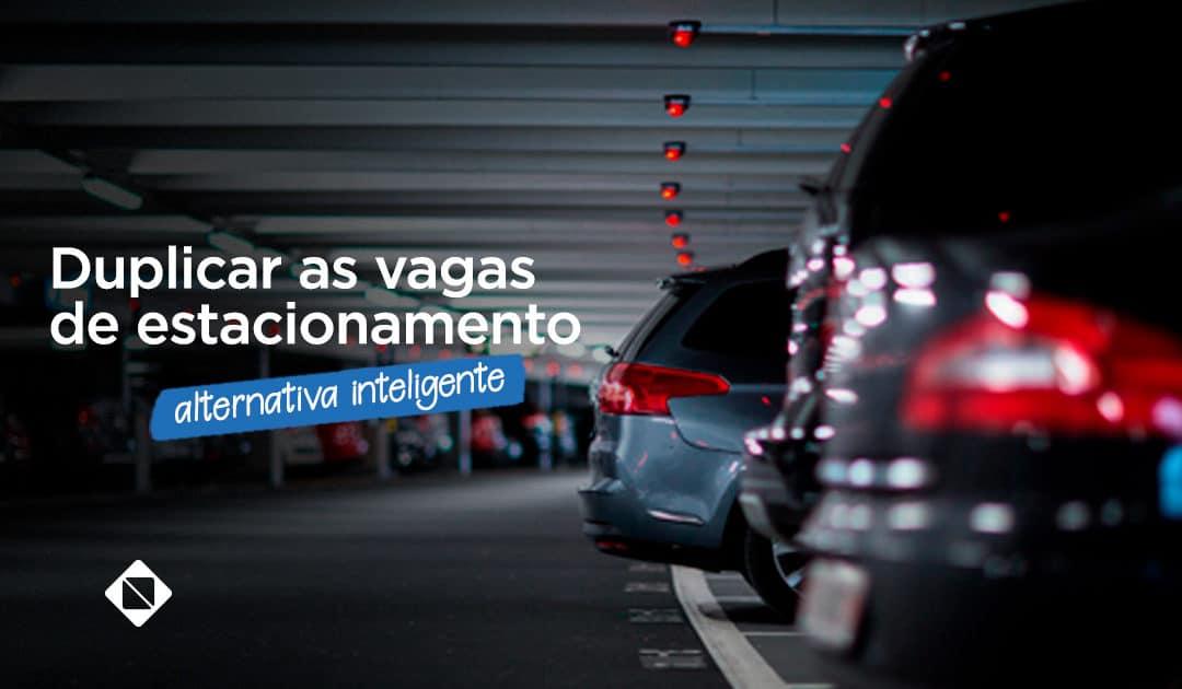 Duplicador de vagas: alternativa inteligente e econômica para duplicar as vagas de estacionamento