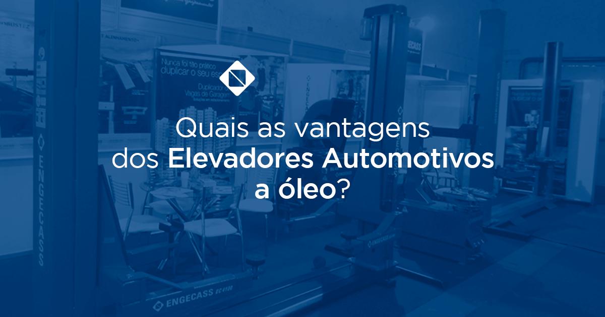 Quais as vantagens dos elevadores automotivos a óleo?