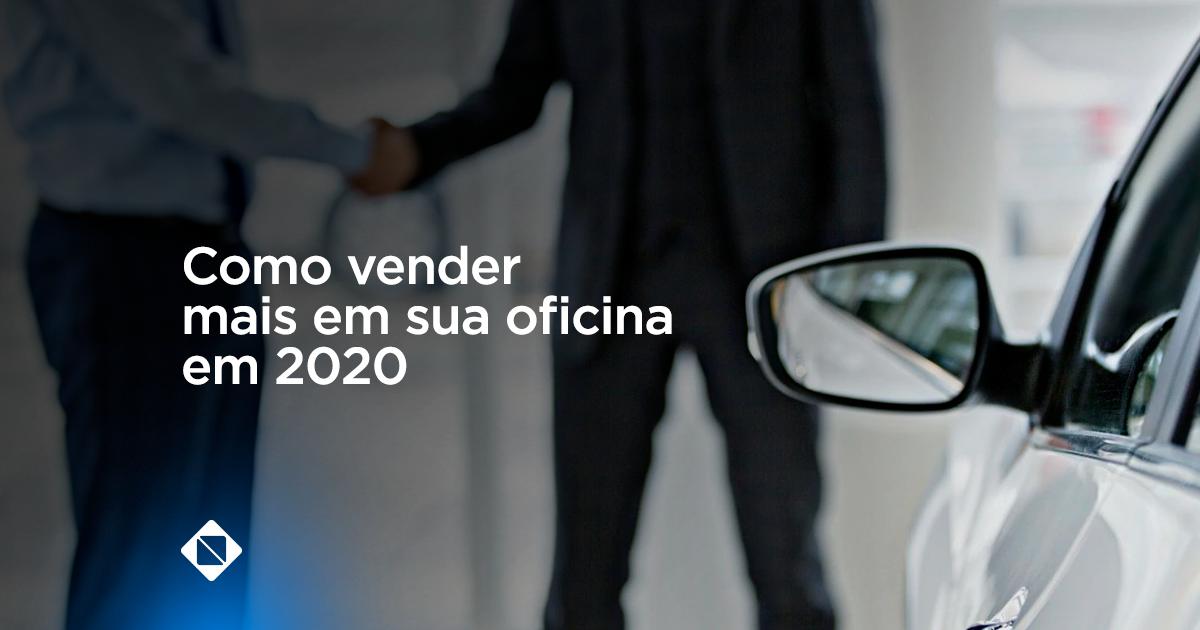 como-vender-mais-em-sua-oficina-em-2020