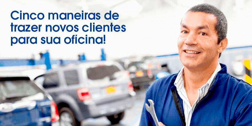 Saiba como atrair novos clientes para sua oficina mecânica!