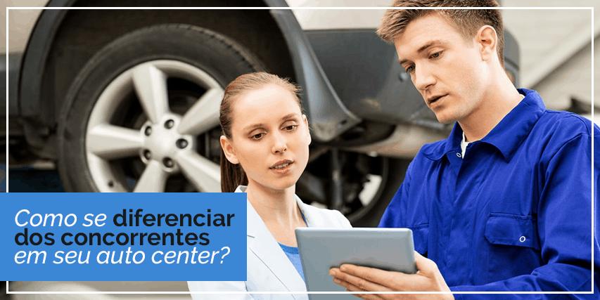 Como se diferenciar dos concorrentes em seu auto center?