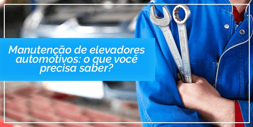 Manutenção de elevadores automotivos: o que você precisa saber?