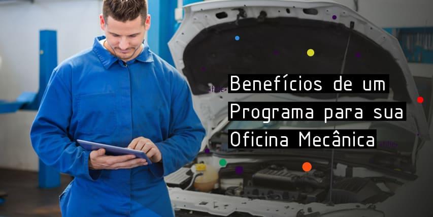 Benefícios de um Programa para sua Oficina Mecânica