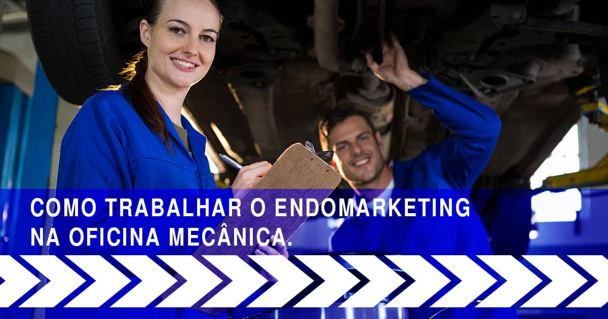 Endomarketing na oficina mecânica