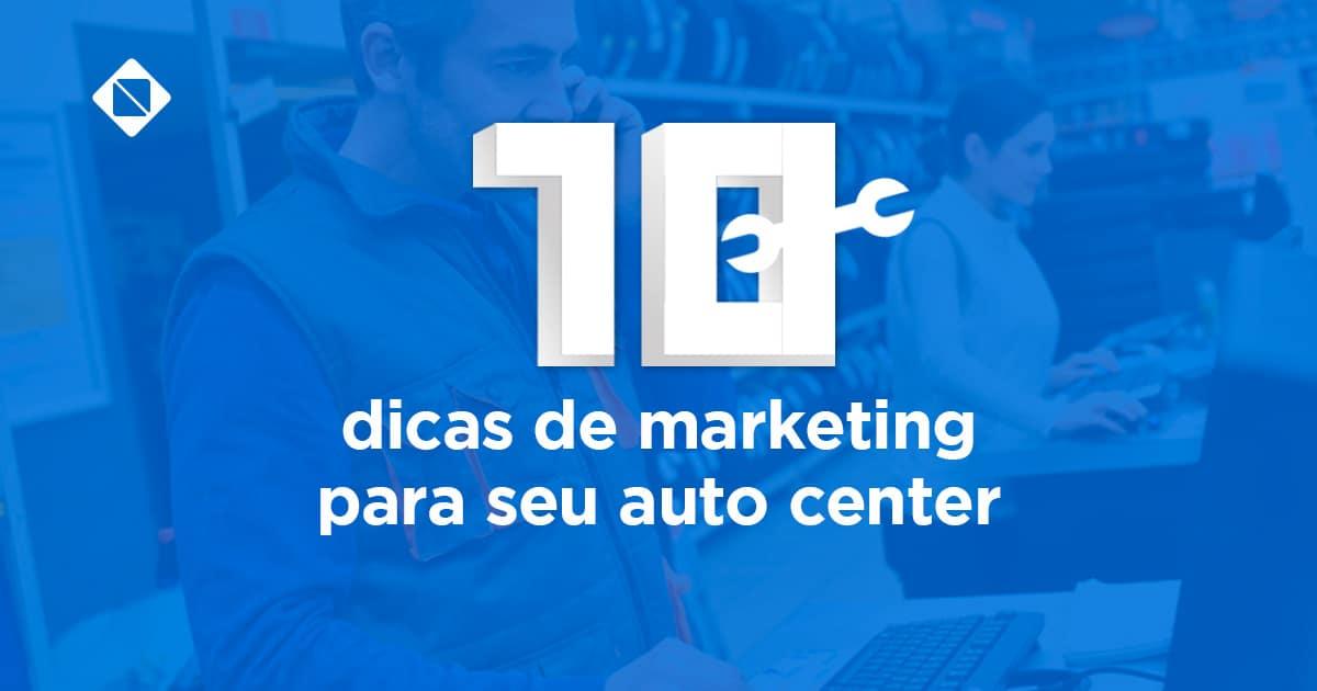 10 dicas de marketing para seu auto center