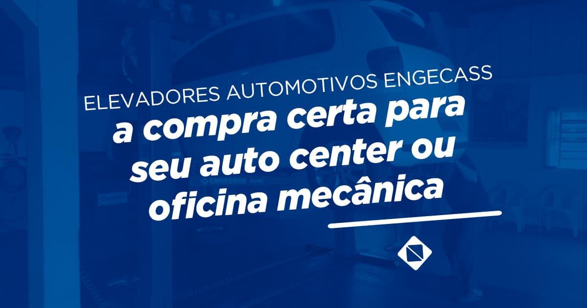 Elevadores-automotivo-Engecass-a-compra-certa-para-seu-auto-center-ou-oficina-mecânica