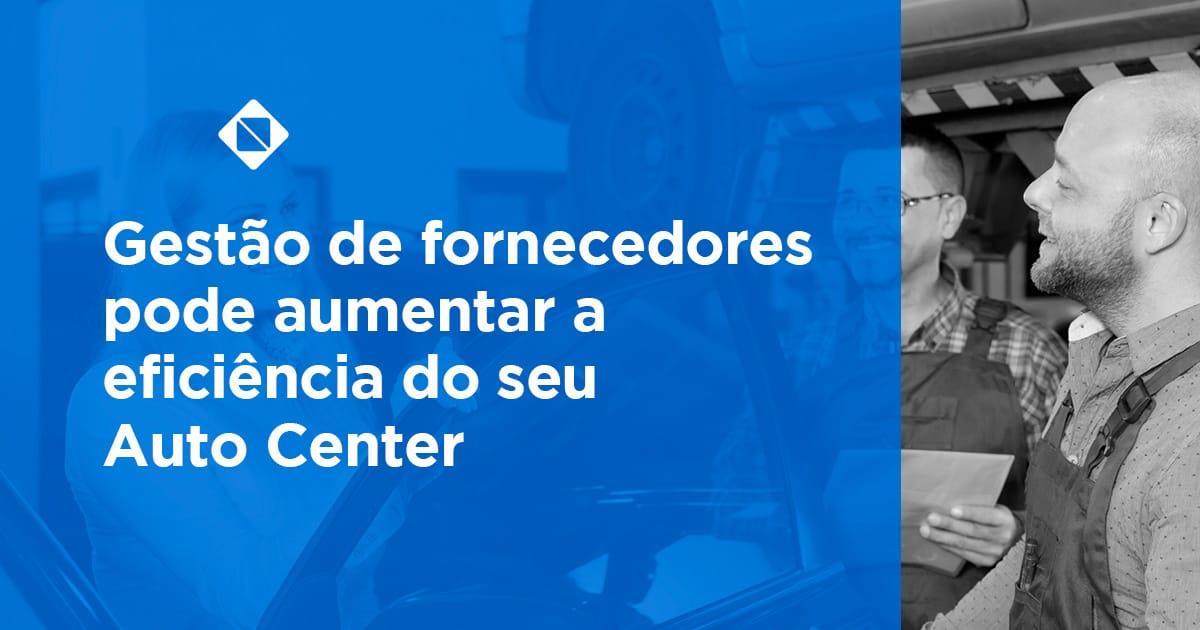 Gestão de fornecedores pode aumentar a eficiência do seu Auto Center
