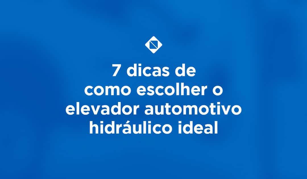 7 dicas de como escolher o elevador automotivo hidráulico ideal