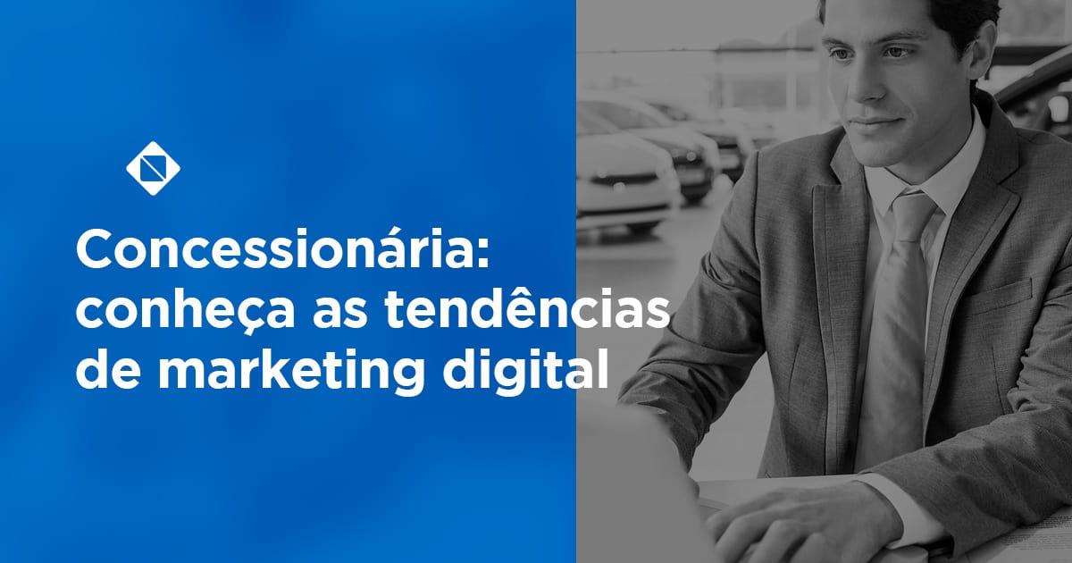 Concessionária-conheça-as-tendências-de-marketing-digital