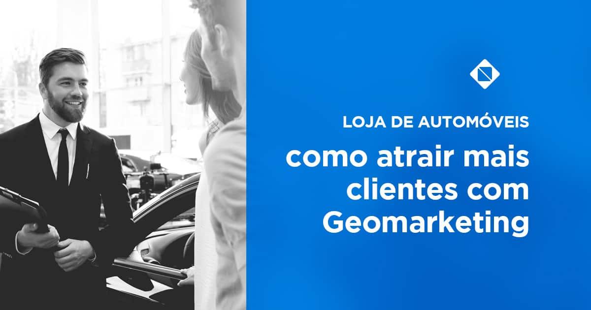 Loja-de-automóveis-como-atrair-mais-clientes-com-Geomarketing