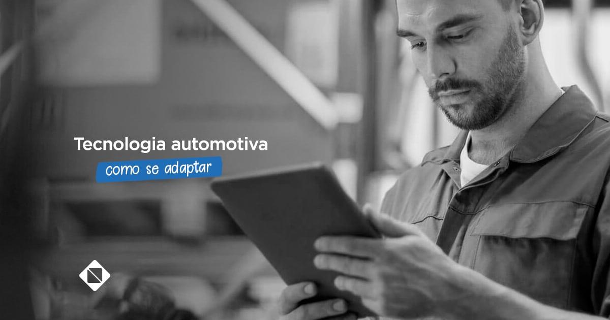 O-que-é-a-tecnologia-automotiva-e-como-se-adaptar-a-ela
