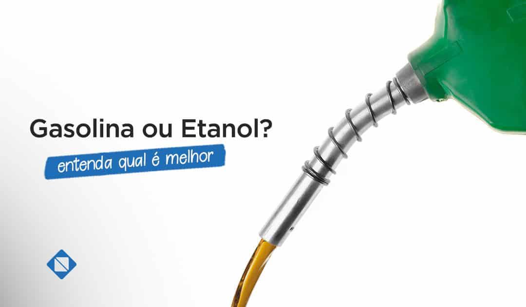 Gasolina e Etanol: entenda qual combustível é melhor para carros flex