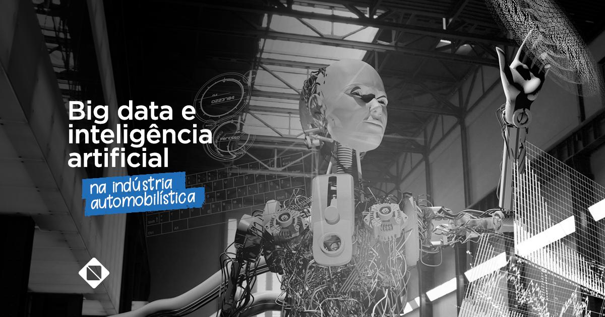 Big data e inteligência artificial que só faz crescer o mercado da indústria automobilística