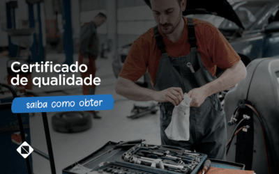 Oficina mecânica: saiba como obter o certificado de qualidade