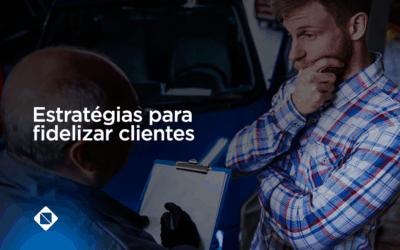 5 estratégias para fidelizar clientes para sua oficina mecânica ou auto center