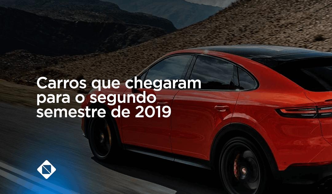 Confira os carros SUVS de luxos e elétricos que chegaram para o segundo semestre de 2019