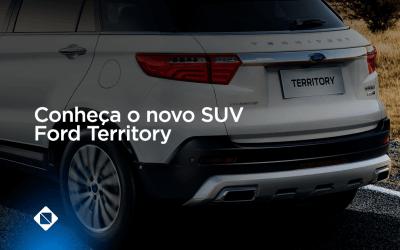 Novidades no setor automotivo: conheça o novo SUV Ford Territory
