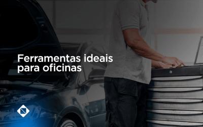 14 ferramentas ideais para oficinas mecânicas modernas