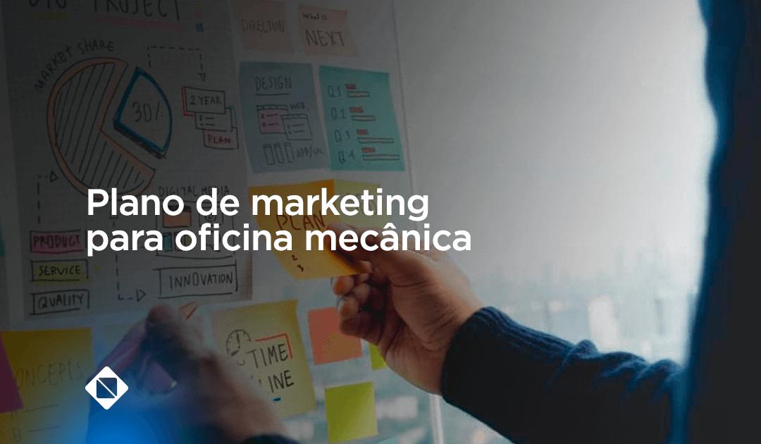 Plano de marketing para oficina mecânica: saiba qual a importância e como fazer