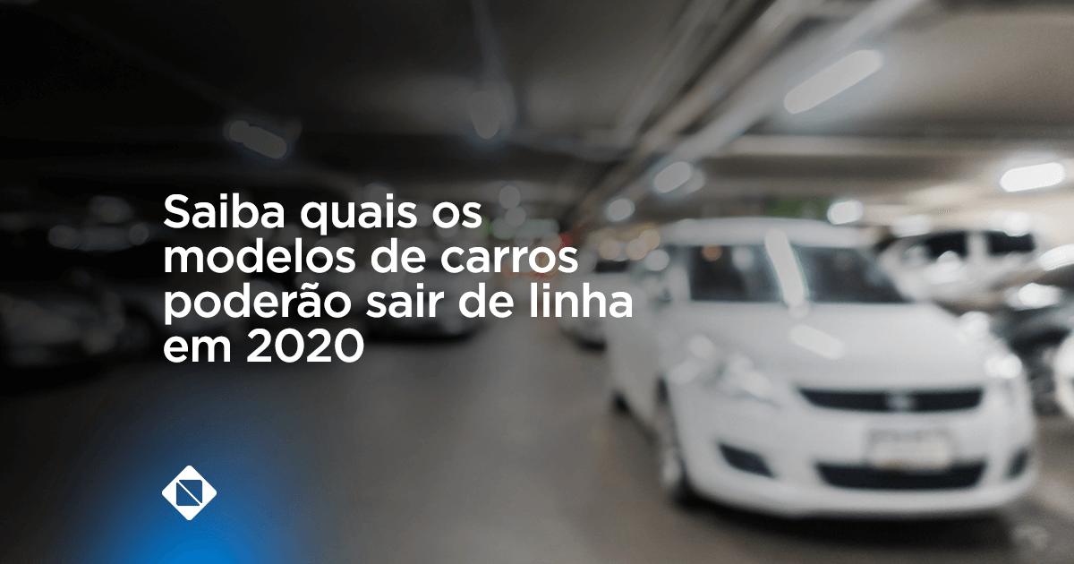 Modelos de carros que poderão sair de linha em 2020